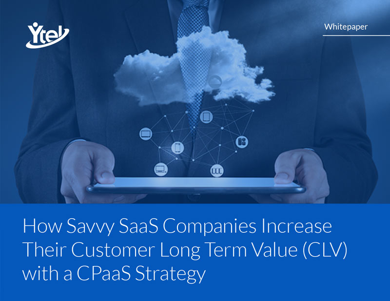How Savvy SaaS Companies Increase Their Customer Long Term Value (CLV) with a CPaaS Strategy